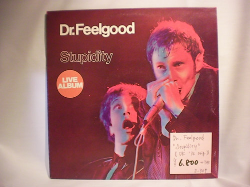 "Dr.Feelgood-""Stupidity""-UK'76-original"